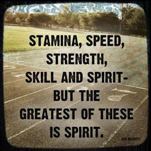 Stamina, speed, strength, skill and spirit