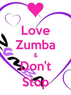 Love Zumba & Don't Stop