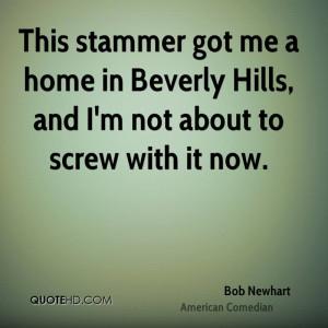 Bob Newhart Home Quotes