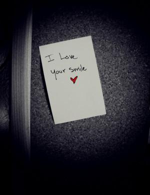 Love Your Smile ~ Love Quote