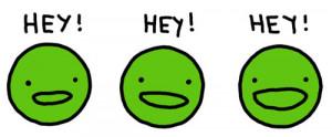 HEY HEY HEY! photo hey-peas.jpg