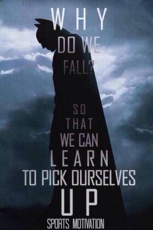 Why do we fall? #batman
