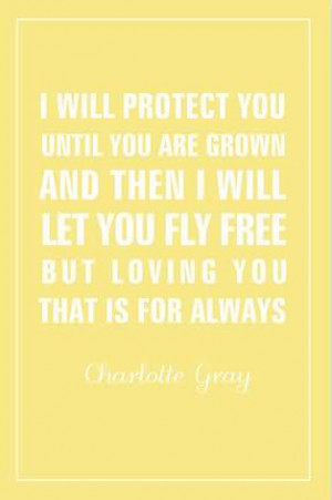 will-protect-you-until-you-are-grown-and-then-i-will-let-you-fly ...