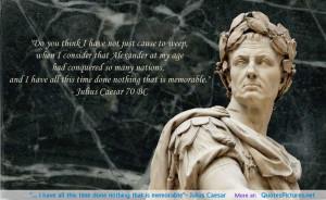 """""""- Julius Caesar motivational inspirational love life quotes ..."""