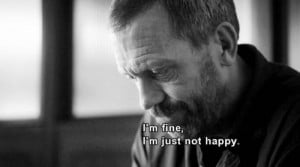 dr.house #house #sayings #sad #depressed #imissyou