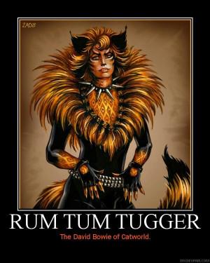 Rum Tum Tugger TOTALLY TOTALLY!!!! :)