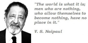 naipaul famous quotes 3