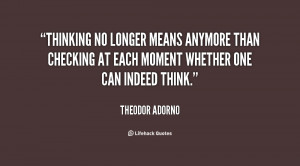 Thinking no longer means anymore than checking at each moment whether ...
