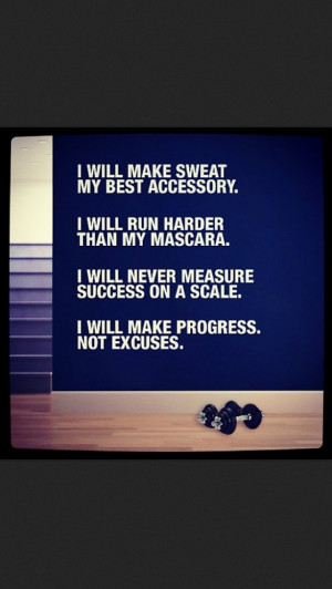measure success on a scale I will make progress not excusesFit Quotes ...