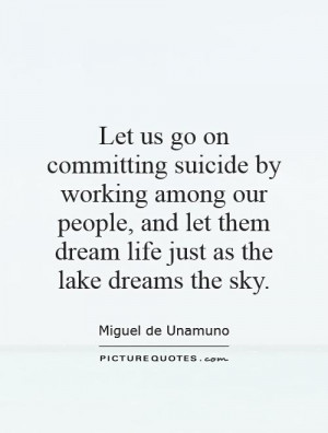 ... let them dream life just as the lake dreams the sky. Picture Quote #1
