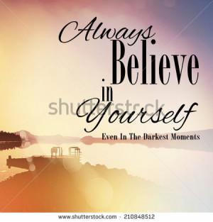 Inspirational Typographic Quote - Always Believe in yourself - stock ...