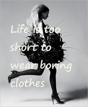 Look at 10 great fashion quotes that we love. Have a fashionable ...