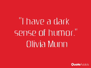 olivia munn quotes i have a dark sense of humor olivia munn