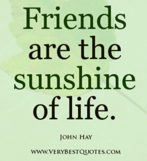 Sunshine Quotes And Sayings Friends are the sunshine of