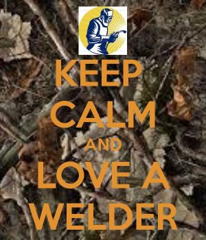 Keep Calm and Love a Welder