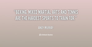 http://quotespictures.com/boxing-mixed-martial-arts-and-tennis-are-the ...