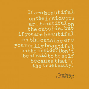 Quotes Picture: if are beautiful on the inside you are beautiful on ...