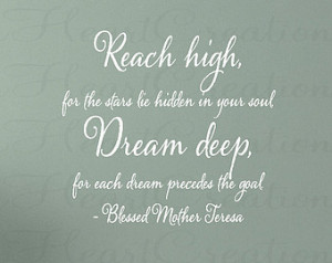 Inspirational Wall Quotes - Reach High Dream Deep Mother Theresa Quote ...