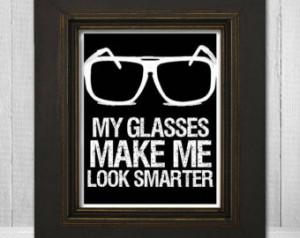 Funny Saying Wall Print 11x14 - Humorous Wall Art - Funny Glasses ...