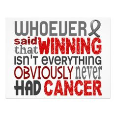 Fighting Cancer Quotes | Whoever Said Brain Cancer Custom Flyer from ...
