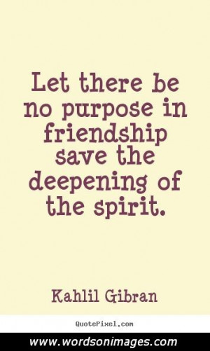 Kahlil gibran friendship quotes