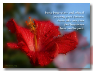 Happiness quotes ~ Being benevolent and ethical creating good fortune