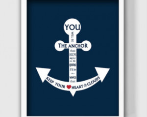 You Are My Anchor Love Quotes Art quote, you will be my