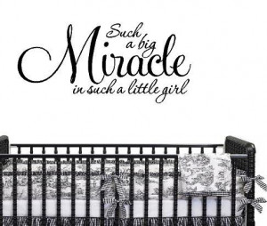 Baby Nursery Wall Quotes - Such a Big Miracle in Such a Little Girl ...