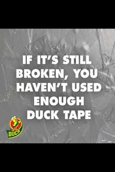 quote of duct tape more quotes duck tape true facts ducks tape ...