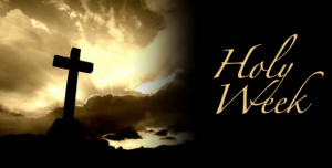 Holy Week 2015 began on Sunday, March 29 and ends on Saturday, April 4 ...