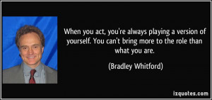 More Bradley Whitford Quotes