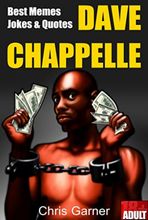 Dave Chappelle: Best Memes, Jokes & Quotes in One