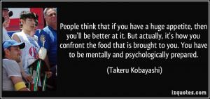 More Takeru Kobayashi Quotes