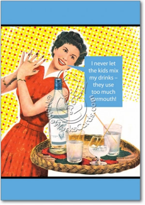 Too Much Vermouth Unique Adult Humor Birthday Greeting Card Nobleworks