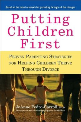 Putting Children First: Proven Parenting Strategies for Helping ...