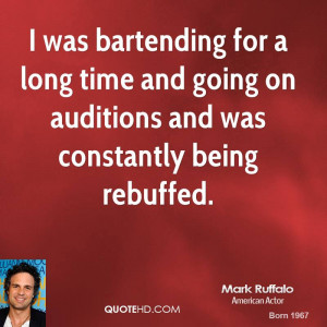 was bartending for a long time and going on auditions and was ...