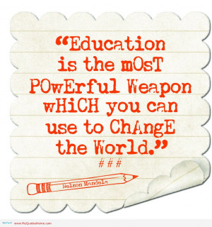 powerful weapon education is ability to listen education is change