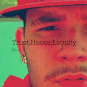 Quotes Picture: trust,honor,loyalty