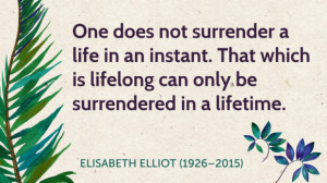 In Memory of Elisabeth Elliot: 30 of Her Most Inspiring Quotes