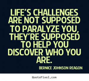 Reagon picture quotes - Life's challenges are not supposed to paralyze ...