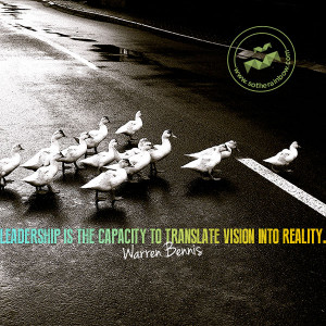 Leadership-is-the-capacity-to-translate-vision-into-reality ...