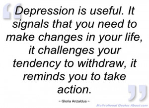 Depression is useful - Gloria Anzaldua - Quotes and sayings
