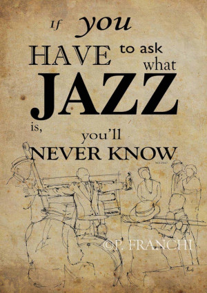 Jazz quote If you have to ask what jazz is you'll by drawspots, $38.00