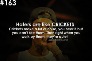 Inspirational Quote: Haters Are Like Crickets Make A Lot Of Noise You ...
