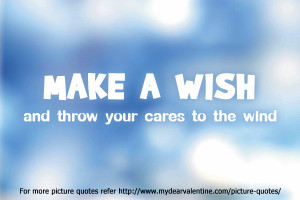 cute life quotes - Make a wish