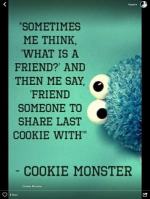 quotes: Friends V, Cookie Monsters, Cookie Monster Quotes, Sa Cookies ...