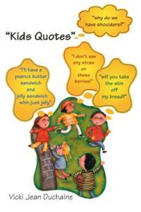 Kids Quotes (Paperback) ~ Vicki Jean-Lange Duchaine (Aut... Cover Art