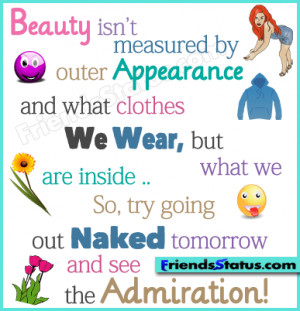 Beauty isn't measured by outer appearance and what clothes we wear ...