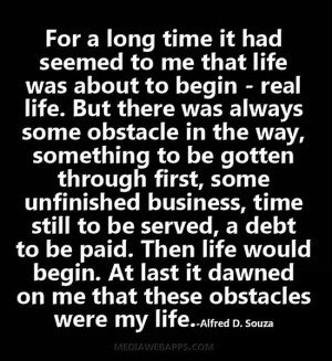 to-me-that-life-was-about-be-begin-real-life-but-there-was-always-some ...