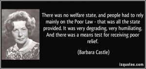 There was no welfare state, and people had to rely mainly on the Poor ...